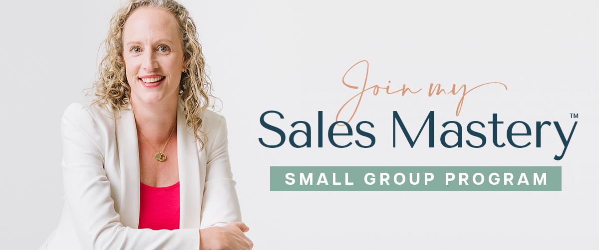 Sales Mastery Small Group Program