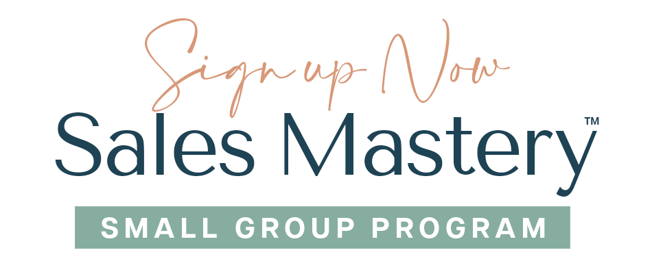Sign up here for the Sales Mastery™ Small Group Program